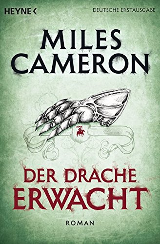Miles Cameron - Der Drache erwacht (The Traitor Son Cycle 3)