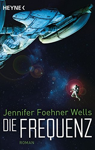Jennifer Foehner Wells - Die Frequenz