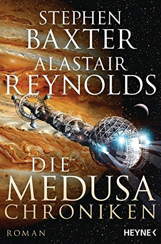 Stephen Baxter/Alastair Reynolds - Die Medusa-Chroniken