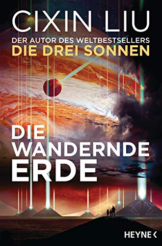 Cixin Liu - Die wandernde Erde. SF-Erzählungen