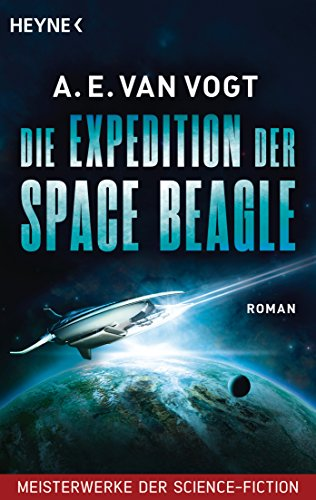 "A. E. van Vogt - Die Expedition der ""Space Beagle"""