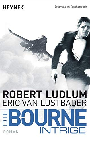 Eric Van Lustbader & Robert Ludlum - Die Bourne-Intrige (Jason Bourne 7)