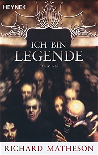 Matheson, Richard - Ich bin Legende (I Am Legend)