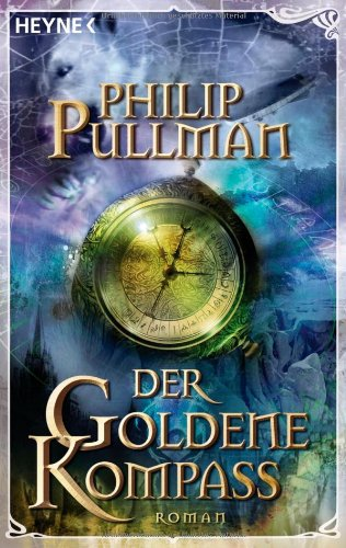 Philip Pullman - Der Goldene Kompass, Der (His Dark Materials 1)