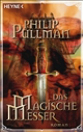 Pullman, Philip - Magische Messer, Das (His Dark Materials 2)