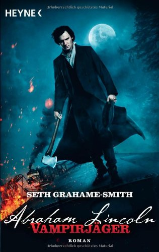 Grahame-Smith, Seth - Abraham Lincoln - Vampirjäger