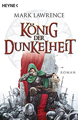 "Mark Lawrence - ""König der Dunkelheit"" (The Broken Empire 2)"