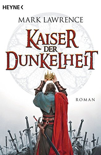 Mark Lawrence - Kaiser der Dunkelheit (The Broken Empire 3)