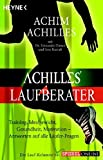 Laufen: Achilles' Laufberater: Training, Idealgewicht, Gesundheit, Motivation: Antworten auf alle Lufer-Fragen