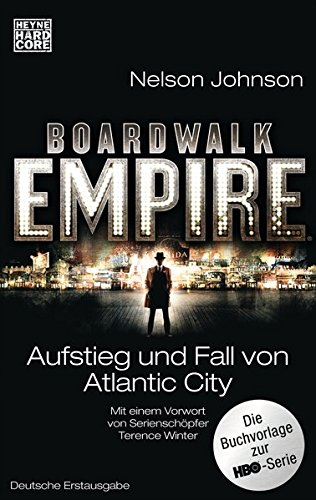 Nelson Johnson - Boardwalk Empire. Aufstieg und Fall von Atlantic City