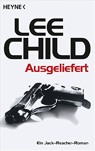 Lee Child - Ausgeliefert