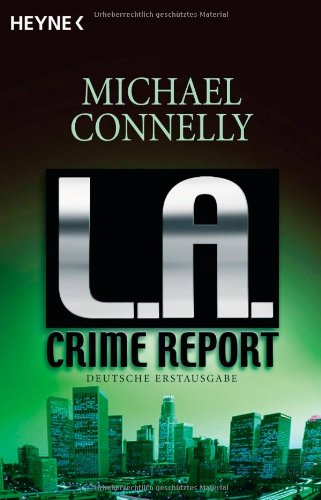 Connelly, Michael - L. A. Crime Report