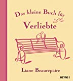 Verliebtheit: Das kleine Buch fr Verliebte