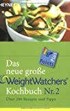 Weight-Watcher-Di�t: Das neue gro�e Weight Watchers Kochbuch Nr. 2