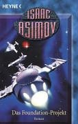 Isaac Asimov - Das Foundation-Projekt (Foundation-Zyklus 7)