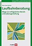 Berufsberatung: Laufbahnberatung: Wege zur erfolgreichen Berufs- und Lebensgestaltung
