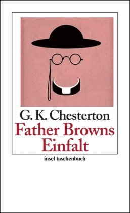 Gilbert Keith Chesterton - Father Browns Einfalt