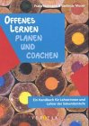 Lehrer: Offenes Lernen. Planen und Coachen. Ein Handbuch fr Lehrerinnen und Lehrer in der Sekundarstufe