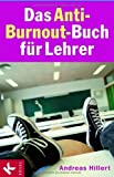 Lehrer: Das Anti-Burnout-Buch fr Lehrer