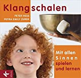 Klangmassage: Klangschalen mit allen Sinnen spielen und lernen