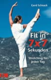 Stretching: Fit in 7 x 7 Sekunden: Stretching fr jeden Tag