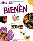 Honig: Erlebe deine Welt: Alles ber Bienen: Von der Blte bis zum Honig