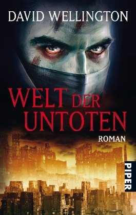 Wellington, David - Welt der Untoten (Monster Island 3)