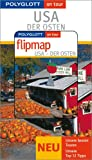 USA: USA. Der Osten. Polyglott on tour. Mit Flipmap