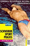 Wasserspringen: Schwimmsport - Praxis. Schwimmen. Wasserspringen. Wasserball. Kunstschwimmen