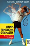 Tennis: Tennis Funktionsgymnastik