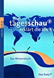 Die Tagesschau erklrt die Welt.