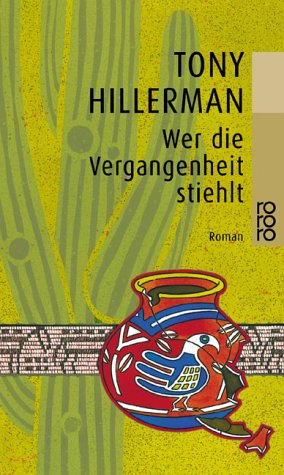 Tony Hillerman - Wer die Vergangenheit stiehlt / A Thief of Time (Navajo Tribal Police 08)