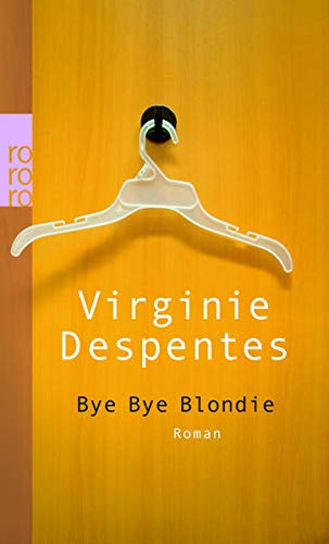 Despentes, Virginie - Bye Bye Blondie