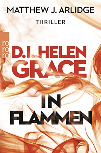 Matthew J. Arlidge - D.I. Helen Grace. In Flammen