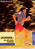 Anti-Aging: Lifepower - das Anti-Aging-Programm