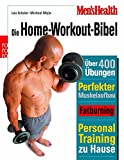 Personal Trainer: Men's Health: Die Home-Workout-Bibel: Der ultimative Personal-Trainer fr Einsteiger, Fortgeschrittene und Profis. ber 400 effektive bungen. Perfekter Muskelaufbau
