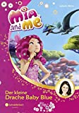 Mia and Me, Band  5: Der kleine Drache Baby Blue