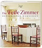 Wohnideen: Das weie Zimmer: Bezaubernde Wohnideen