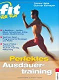 Ausdauertraining: Fit for Fun. Perfektes Ausdauertraining