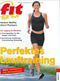 Laufen: Fit for fun. Perfektes Lauftraining