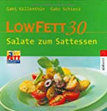 Low-Fat-Di�t: LOW FETT 30. Salate zum Sattessen