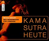 Kamasutra: Kamasutra heute Sex-Geheimnisse fr Liebende