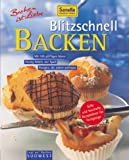 Backen: Blitzschnell Backen