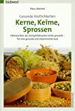 Kerne & Samen: Kerne, Keime, Sprossen