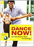 Tanzschulen: Dance now! Die beliebtesten Tnze fr Einsteiger. Mit CD: Mit Musik-CD zum ben