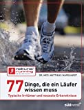 Laufen: 77 Dinge, die ein Lufer wissen muss
