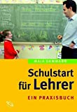 Lehrer: Schulstart fr Lehrer. Ein Praxisbuch.