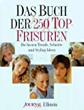 Frisuren: Das Buch der 250 Top-Frisuren