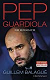 Cover: Pep Guardiola: Die Biografie