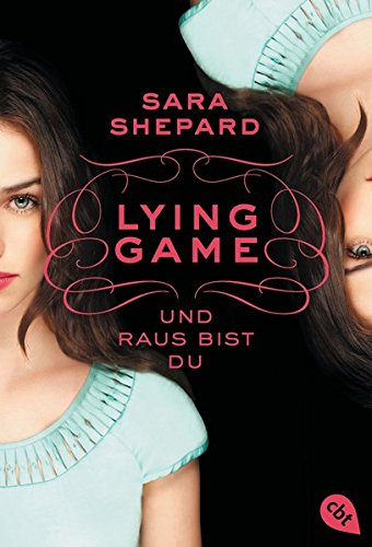 SARA SHEPARD: Lying Game - Und raus bist du (Lying Game 1)